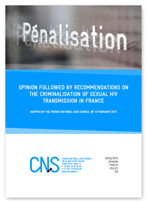 Opinion followed by recommendations on the criminalisation of the sexual transmission of HIV in France