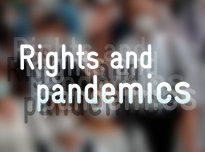 Rights and pandemics